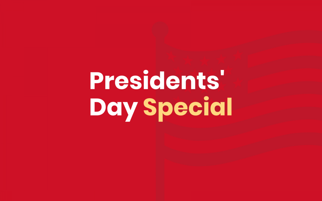 Presidents' Day Special